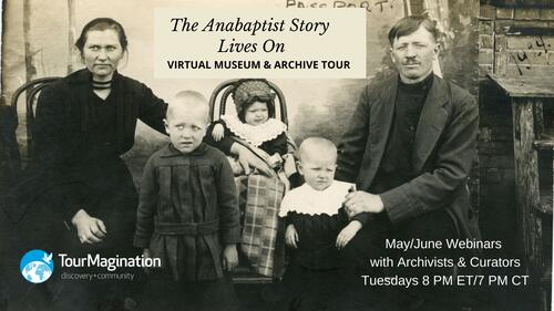 The Anabaptist Story Lives On: Virtual Museum and Archives Tour