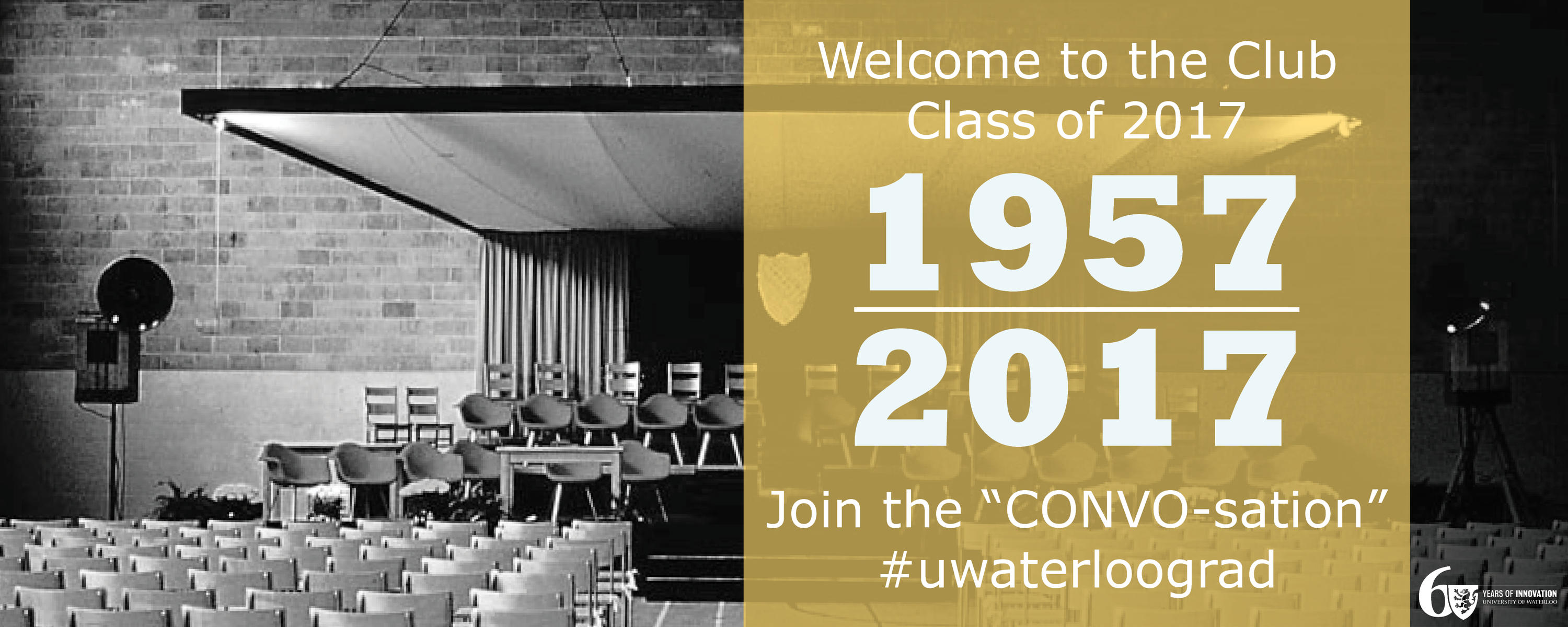 Class of 2017 Join the convo-sation #uwaterloograd