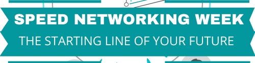 Speed Networking Week: The starting line of your future.