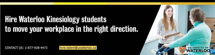 Hire Waterloo Kinesiology students to move your workplace in the right direction.