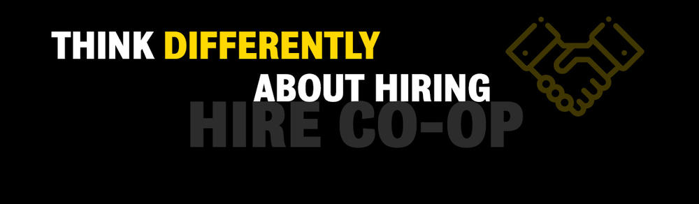 Think Differently About Hiring. Hire co-op.