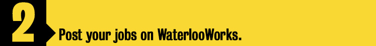 Post your jobs on WaterlooWorks!