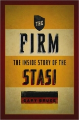 The Inside Story of the Stasi book cover