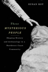 Shaping History and Archaeology in a Northwest Coast Community book cover
