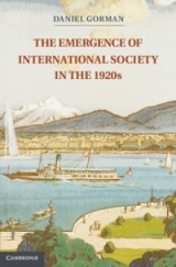 The Emergence of International Society in the 1920s book cover