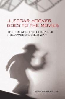 J. Edgar Hoover Goes to the Movies Book Cover