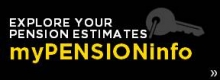 Explore your pension estimates through MyPENSIONinfo
