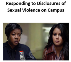 Responding to Disclosure of Sexual Violence on Campus