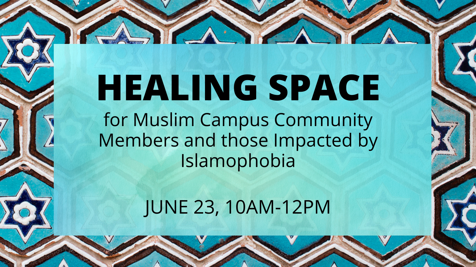 Healing Space for Muslim Campus Community Members and those Impacted by Islamophobia