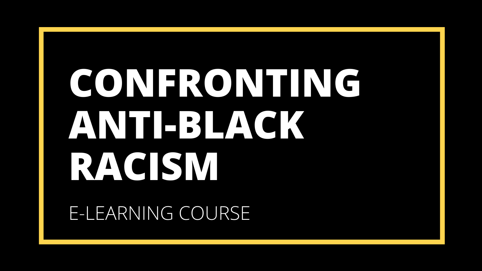 Confronting Anti-Black Racism