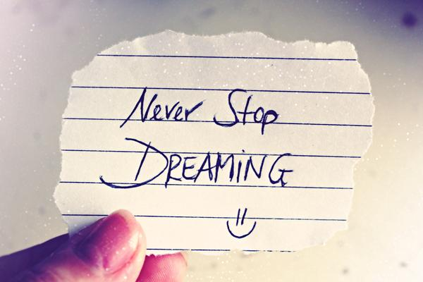 """Hand-written note that says """"never stop dreaming"""""""