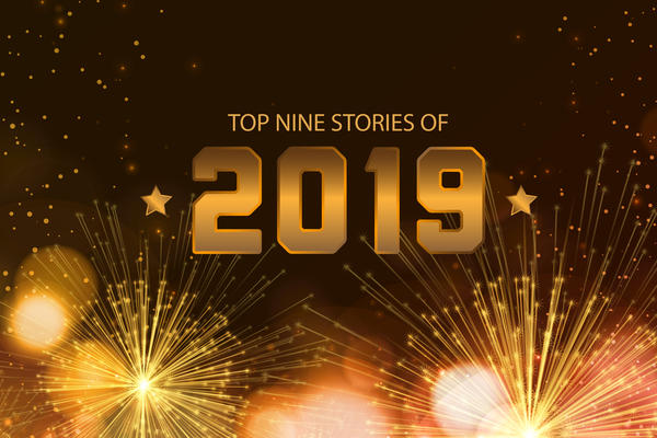 Top nine stories of 2019