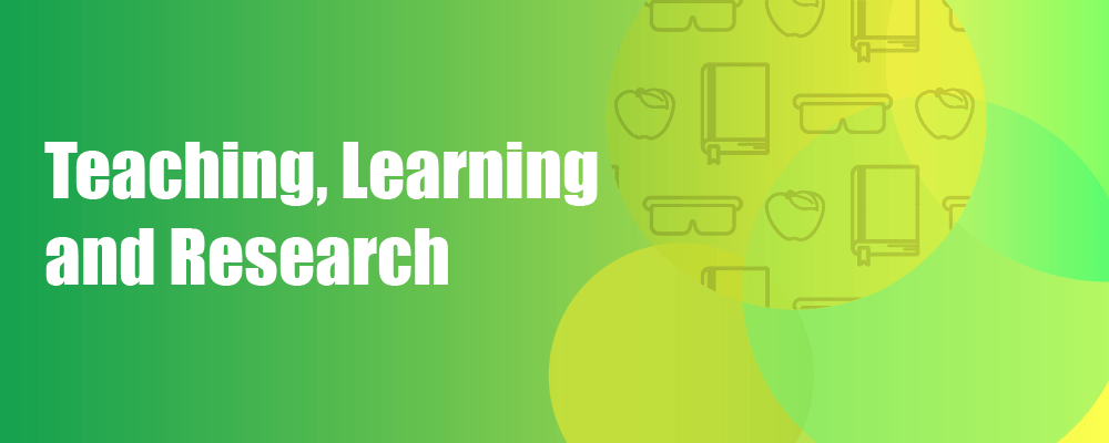 Teaching, Learning and Research