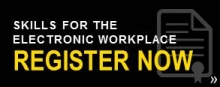 Skills for the electronic workplace register now