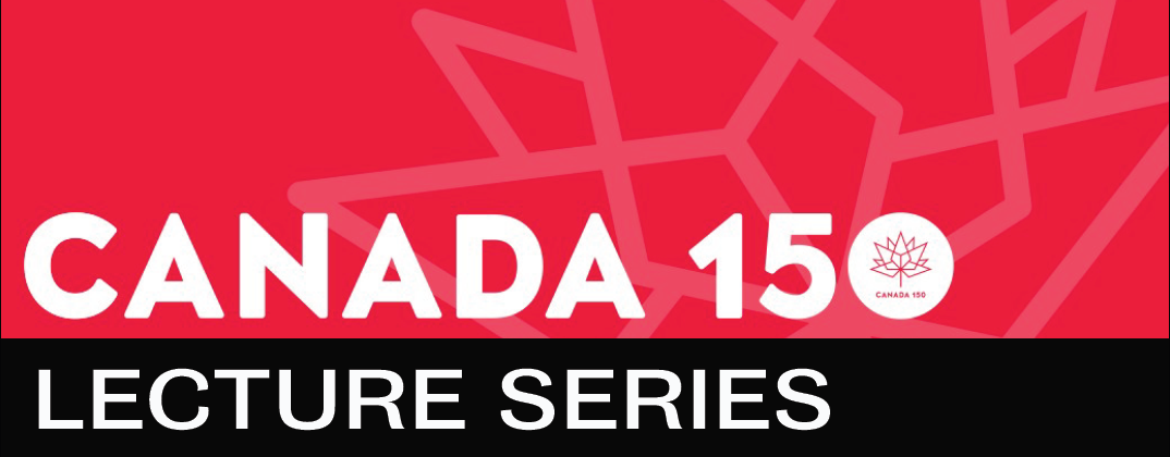 Canada 150 lecture series banner