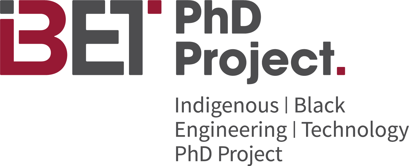 Indigenous and Black Engineering Technology (IBET) PhD Project