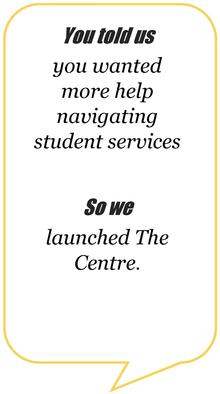 You told us you wanted more help navigating student services, so we launched the centre