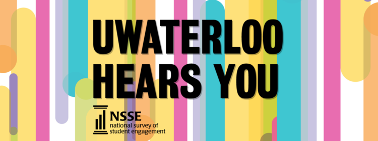 UWaterloo hears you National Survey of Student Engagement