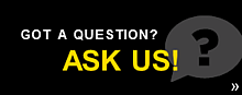 Got a question? Ask us!