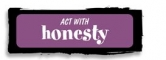 Act With Honesty