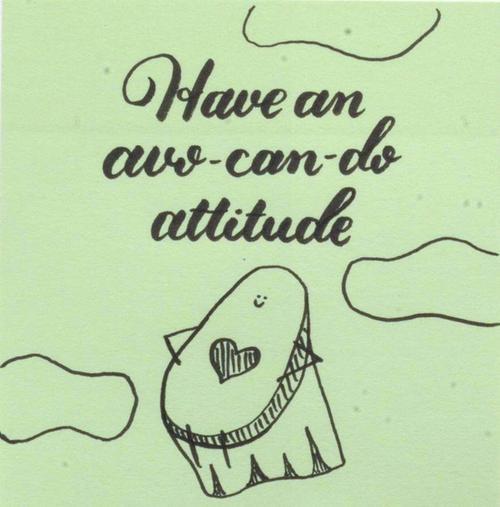 Have an avo-can-do attitude