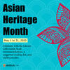 Asian Heritage Month May 1 to 31, 2020