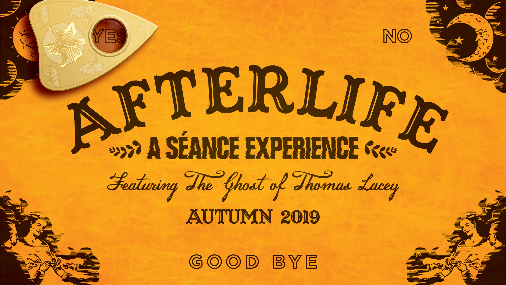 AFTERLIFE | A seance experience