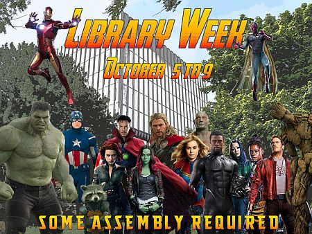 Library Week October 5 to 9. Some assembly required.