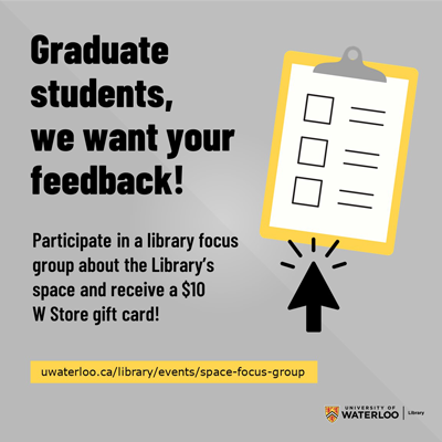 Graduate students, we want your feedback! Participate in a library focus group about the Library's space and win.