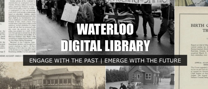 collage of documements with text reading 'waterloo digital library, engage with the past, emerge with the future'