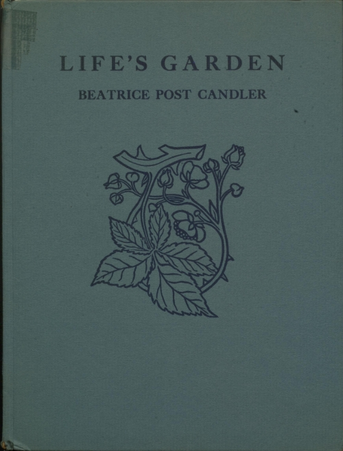 front cover of Life's Garden, by Beatrice Post Candler