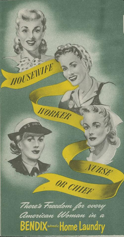 Four drawings of women one in factory uniform one in nurse's uniform one in United States navy uniform. Text says housewife worker nurse or chief there's freedom for every american woman in Bendix home laundry