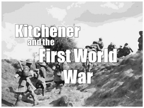 Kitchener and the First World War.