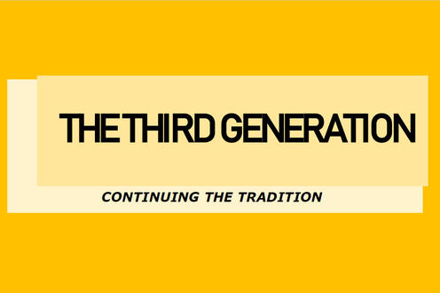 The Third Generation : Continuing the Tradition