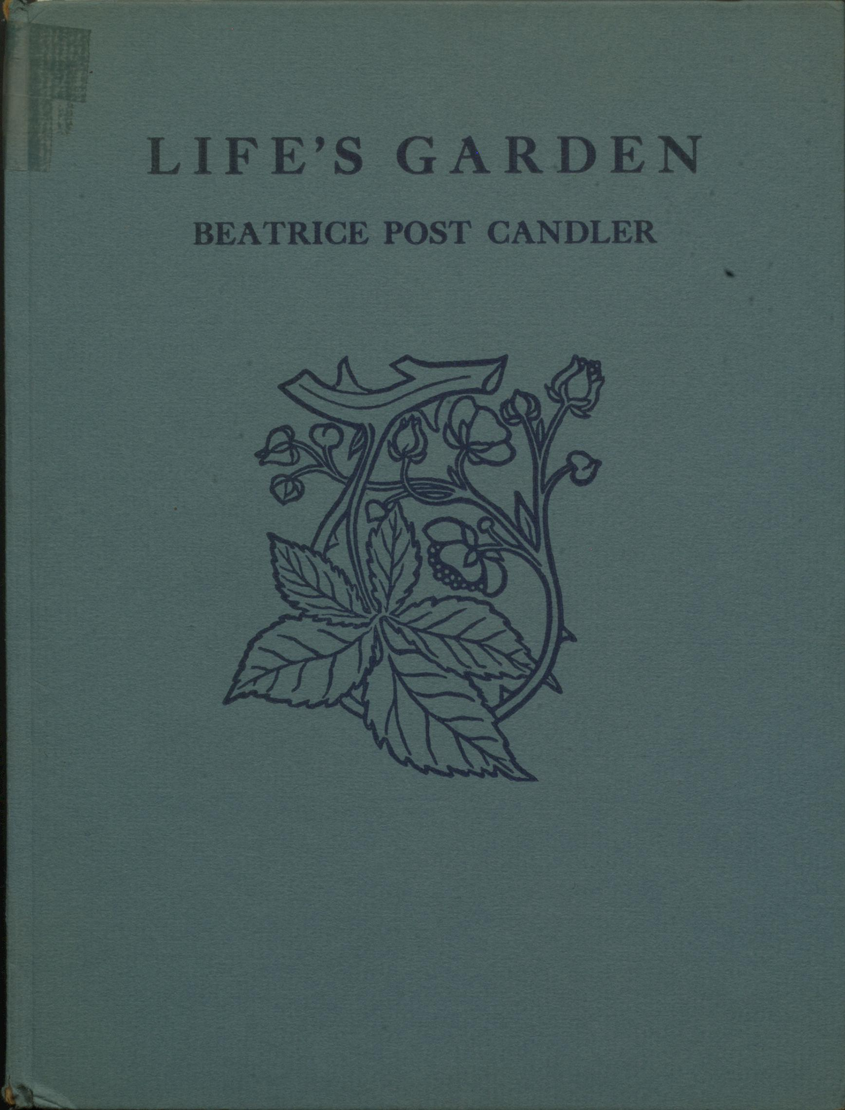 Life's Garden, by Beatrice Post Candler