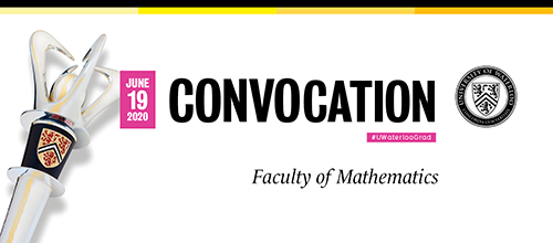 June 19, 2020 Convocation Faculty of Mathematics