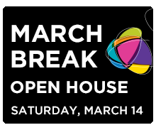 March Break Open House