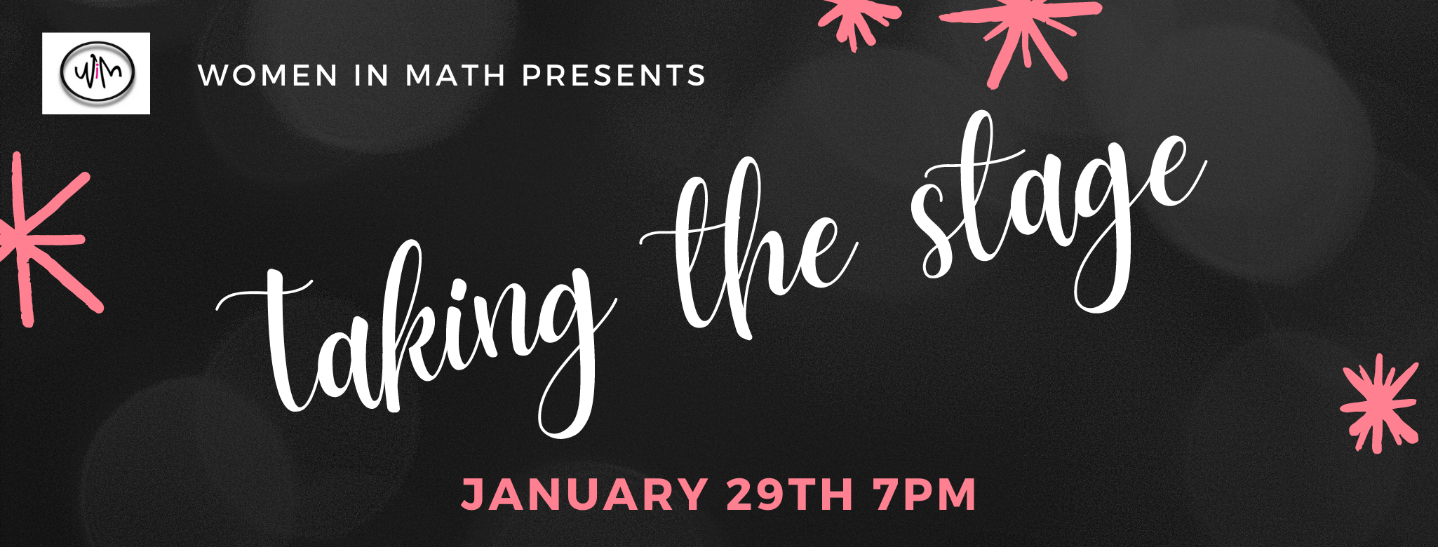 Women in Math Presents: Taking the Stage - January 29 at 7pm