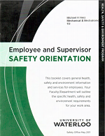 Employee and supervisor safety orientation booklet that covers general health, safety and environment information and services for employees.