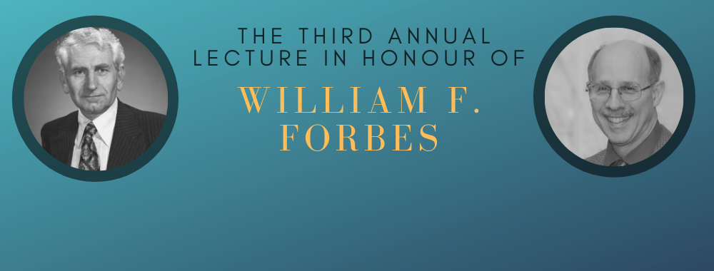 The third annual lecture in honour of William F. Forbes.