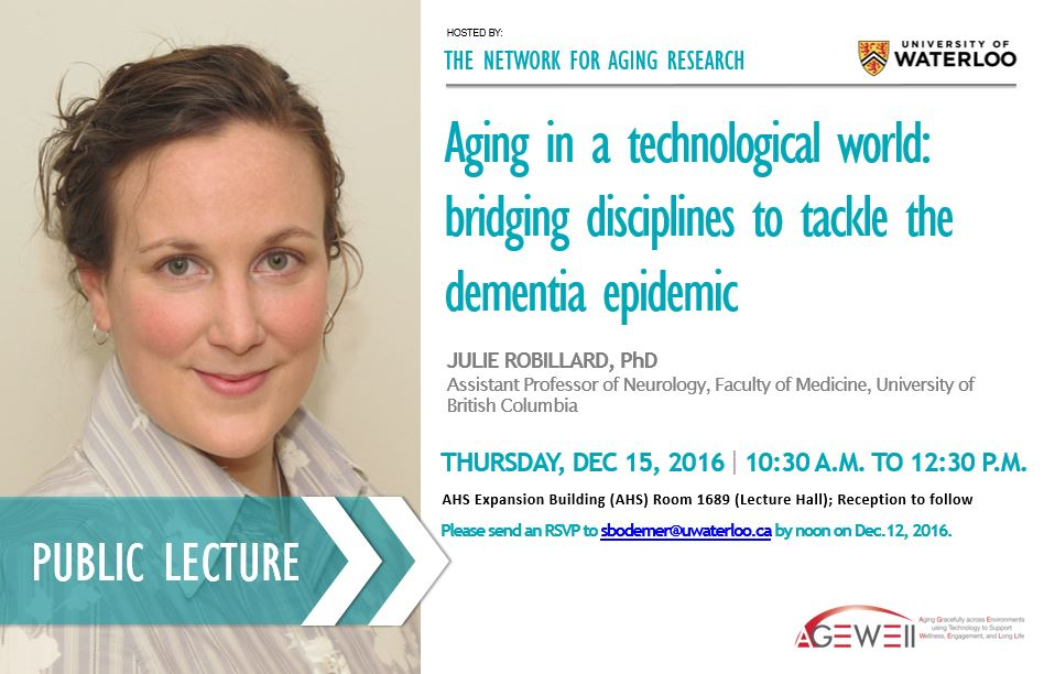 Event Flyer: Public Lecture by Julie Robillard to take place December 15 at 10:30AM in the AHS expansion building lecture hall