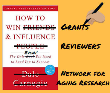 How to win grants and influence reviewers, the only event you'll need to suceed.  Network for Aging Research