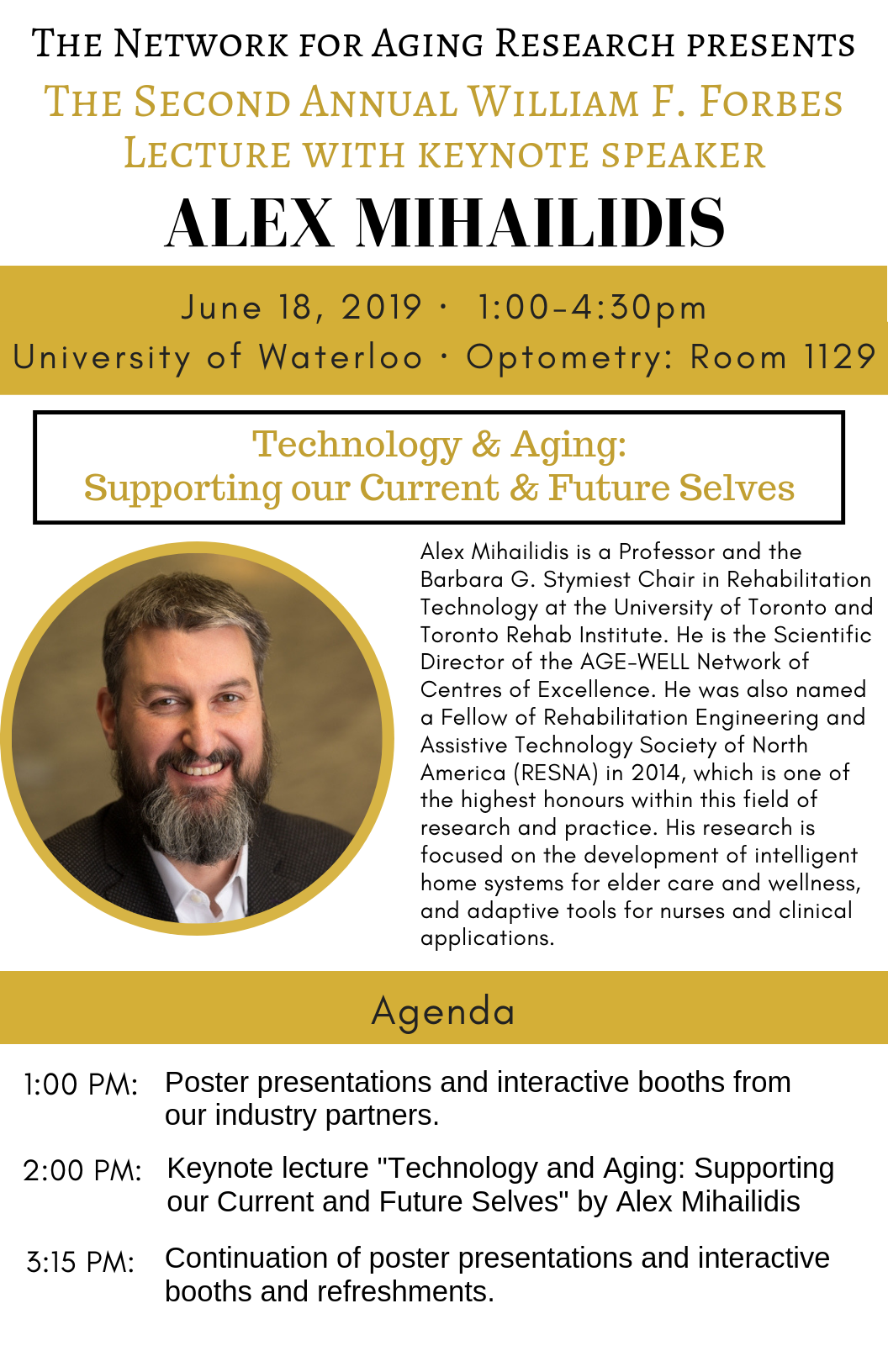 The Network for aging research presents The second annual william F. Forbes lecture with keynote speaker Alex Mihailidis