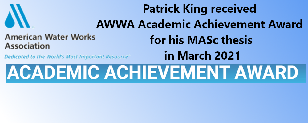 Patrick King received AWWA Academic Achievement Award for his MASc thesis in March 2021