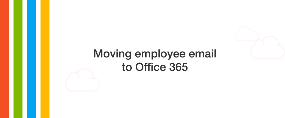 Moving employee email to Office 365