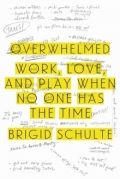 Image of Overwhelmed by Brigid Schulte