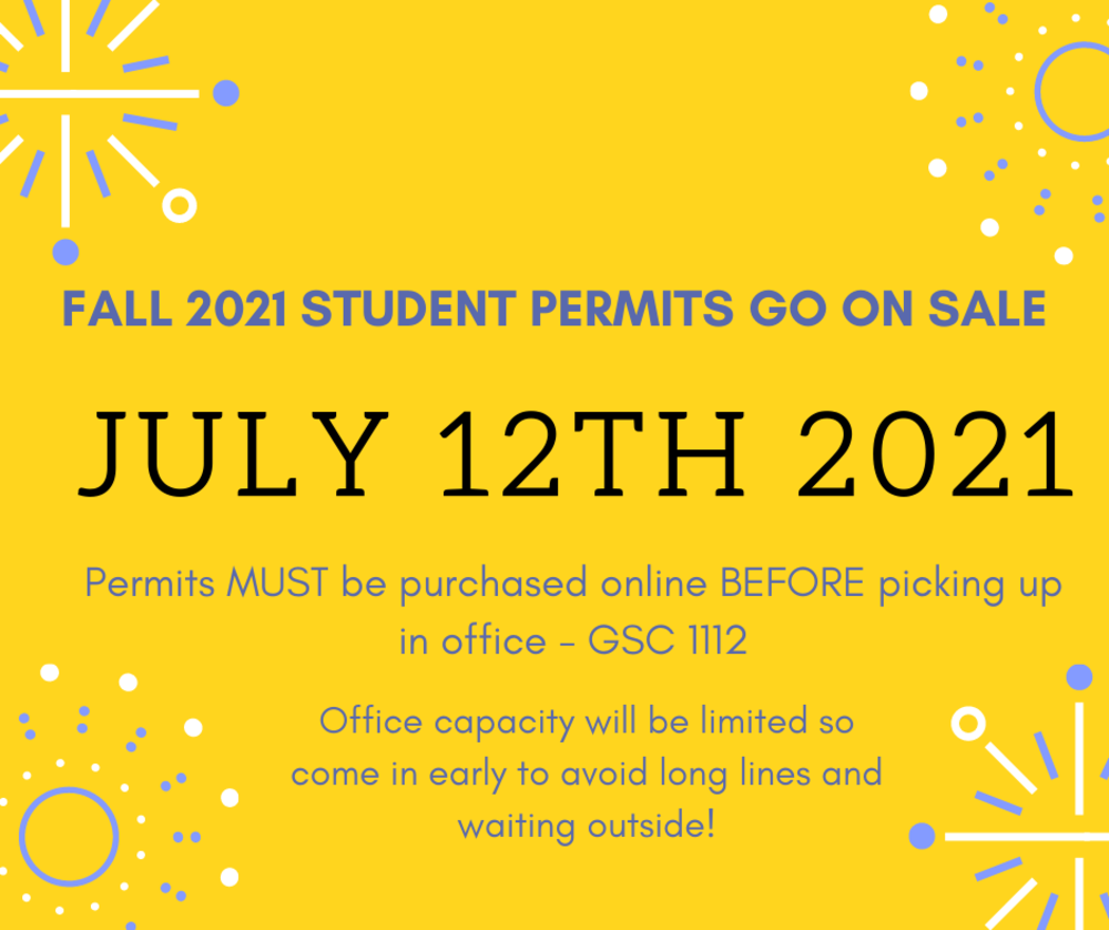 Fall 2021 Student Permits Go On Sale July 12th, 2021.