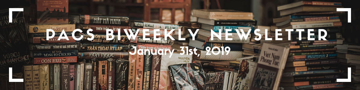 "PACS Newsletter banner: picture of stacks of books with the text ""PACS Biweekly Newsletter: January 31st, 2019"" written overtop."
