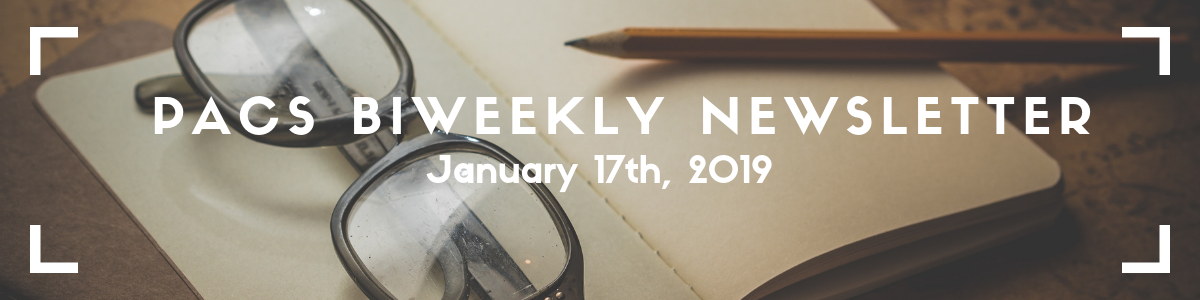 "PACS newsletter banner: picture of an open notebook with glasses. Text reads ""PACS Biweekly Newsletter, Jan. 17th 2019"""