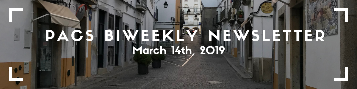 "PACS Newsletter banner: image of an empty city street. White text overtop reads ""PACS Biweekly Newsletter: March 14th, 2019"""